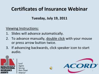 Certificates of Insurance Webinar Tuesday, July 19, 2011  Viewing Instructions: