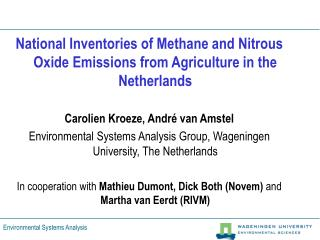National Inventories of Methane and Nitrous Oxide Emissions from Agriculture in the Netherlands