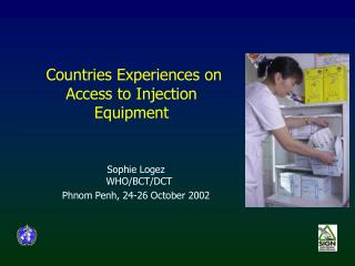 Countries Experiences on   Access to Injection Equipment