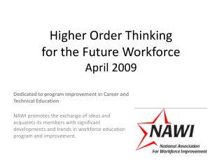 Higher Order Thinking  for the Future Workforce April 2009