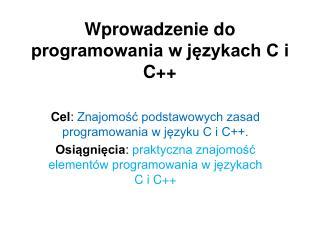 Wprowadzenie do programowania w językach C i C++