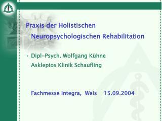 Praxis der Holistischen Neuropsychologischen Rehabilitation Dipl-Psych. Wolfgang Kühne