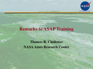 Remarks to ASAP Training
