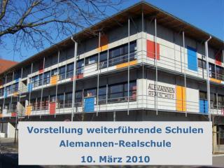 Vorstellung weiterf�hrende Schulen Alemannen-Realschule 10. M�rz 2010