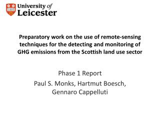 Phase 1 Report Paul S. Monks, Hartmut Boesch, Gennaro Cappelluti