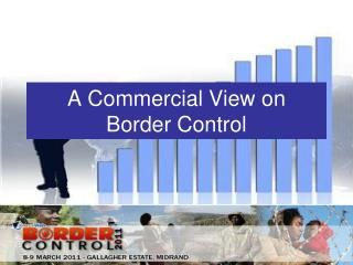 A Commercial View on Border Control