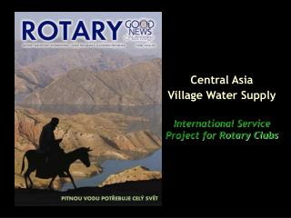 Central Asia  Village Water Supply International Service Project for Rotary Clubs