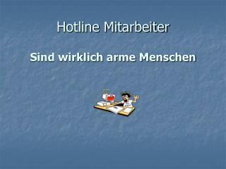 Hotline Mitarbeiter