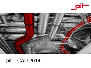 pit  – CAD 2014