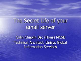 The Secret Life of your email server