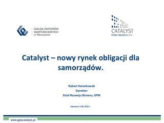Catalyst � nowy rynek obligacji dla samorz?d�w.