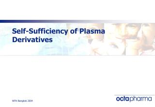 Self-Sufficiency of Plasma Derivatives