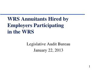 WRS Annuitants Hired by Employers Participating  in the WRS