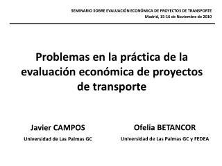 Problemas en la práctica de la evaluación económica de proyectos de transporte