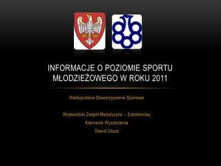 Informacje o poziomie sportu młodzieżowego w roku 2011