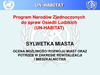 Program  Narod�w Zjednoczonych  do spraw Osiedli Ludzkich (UN-HABITAT)