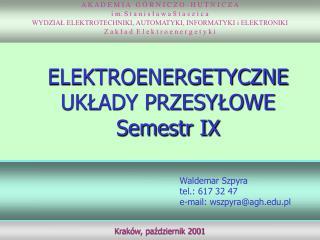 Waldemar Szpyra tel.: 617 32 47 e-mail: wszpyra@agh.pl