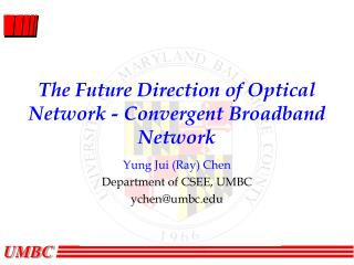 The Future Direction of Optical Network - Convergent Broadband Network