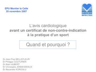 Dr Jean-Paul BELLEFLEUR Dr Philippe COUTURIER  Dr Alain HUBERT  Dr Christophe JENNESSEAUX