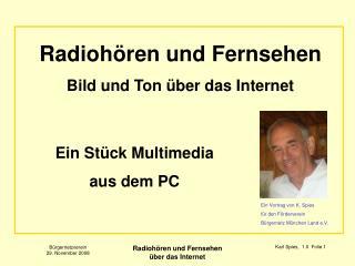 Radiohören und Fernsehen Bild und Ton über das Internet