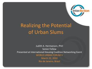 Realizing the Potential  of Urban Slums