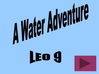 A Water Adventure