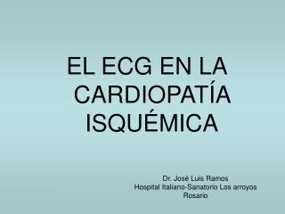 EL ECG EN LA CARDIOPATÍA ISQUÉMICA