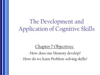 The Development and Application of Cognitive Skills