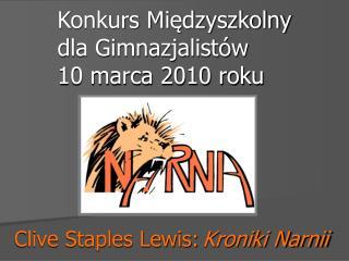 Konkurs Międzyszkolny  dla Gimnazjalistów   10 marca 2010 roku