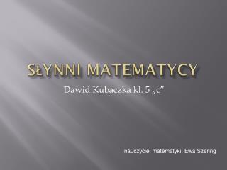 Słynni Matematycy