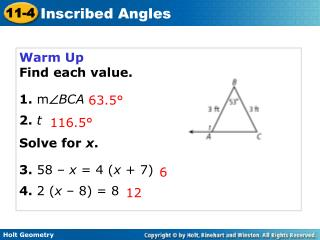 Warm Up Find each value. 1. m  BCA 2. t Solve for  x . 3. 58 –  x  = 4 ( x  + 7)