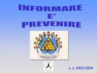 INFORMARE  E' PREVENIRE