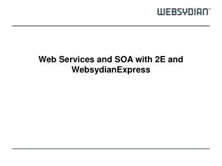 Web Services and SOA with 2E and WebsydianExpress