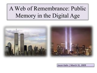A Web of Remembrance: Public Memory in the Digital Age