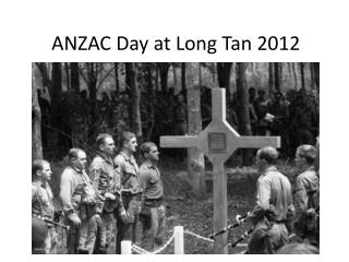 ANZAC Day at Long Tan 2012