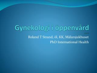 Gynekologi i �ppenv�rd 110428