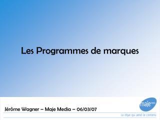 Les Programmes de marques