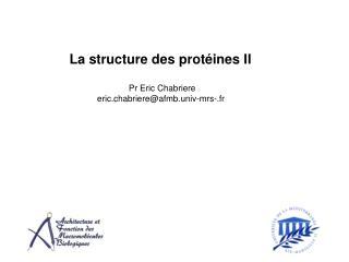 La structure des prot ines II