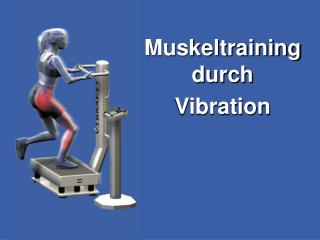 Muskeltraining durch  Vibration