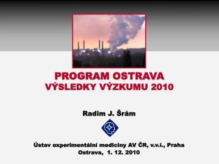 PROGRAM OSTRAVA V�SLEDKY V�ZKUMU 2010