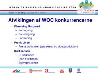 Afviklingen af WOC konkurrencerne