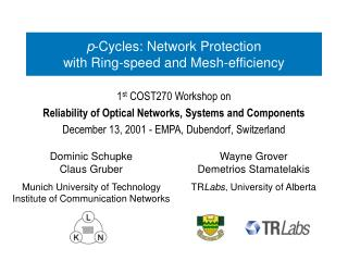 1 st  COST270 Workshop on Reliability of Optical Networks, Systems and Components