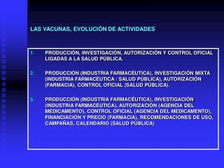 LAS VACUNAS, EVOLUCIÓN DE ACTIVIDADES