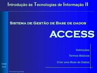 I ntrodução às  T ecnologias de  I nformação  II