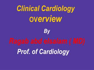 Clinical Cardiology OV erview
