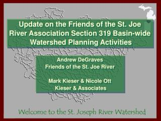 Andrew DeGraves  Friends of the St. Joe River Mark Kieser & Nicole Ott  Kieser & Associates