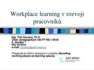 Workplace learning v rozvoji pracovníků