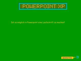 Ist es möglich in Powerpoint eine Laufschrift zu machen?