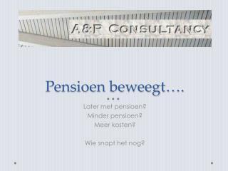 Pensioen beweegt….
