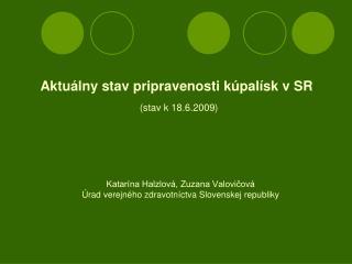 Aktuálny stav pripravenosti kúpalísk v SR (stav k 18.6.2009)